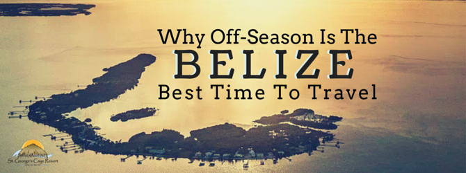 Why The Off Season Is Best Time To Visit Belize